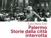 Palermo. Storie dalla città interrotta